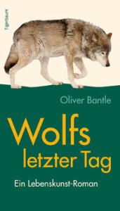 Wolfs letzter Tag, Oliver Bantle